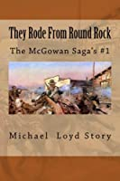 They Rode From Round Rock (The McGowan Saga's) (Volume 1)