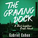 The Graving Dock (       UNABRIDGED) by Gabriel Cohen Narrated by Chris Sorensen