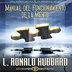 El Manual del Fungionamiento de la Mente [Operation Manual for the Mind] | L. Ronald Hubbard