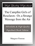 img - for The Campfire Girls of Roselawn - Or, a Strange Message from the Air book / textbook / text book