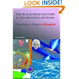 The black hole factory and the meaning of mass (unabridged)