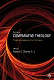 img - for The New Comparative Theology: Interreligious Insights from the Next Generation book / textbook / text book
