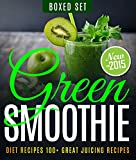 Green Smoothie Diet Recipes 100+ Great Juicing Recipes: Lose Up to 10 Pounds in 10 Days
