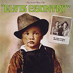 Elvis Country - I'm 10,000 Years Old