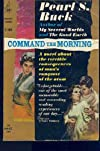 COMMAND THE MORNING, A NOVEL