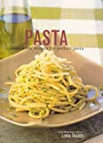 Pasta: Irresitible Recipes for Perfect Pasta (0681607114) by Fraser, Linda