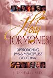 img - for Holy Hormones by Eaker, J. Ron (2000) Paperback book / textbook / text book