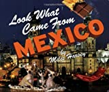 Look What Came from Mexico (0531159396) by Harvey, Miles