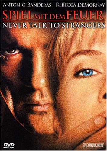 Spiel mit dem Feuer - Never talk to Strangers