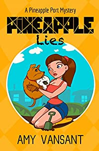 Pineapple Lies: Pineapple Port Romantic Comedy / Mystery: Book One by Amy Vansant ebook deal