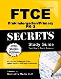 FTCE PreKindergarten/Primary PK-3 Secrets Study Guide: FTCE Subject Test Review for the Florida Teacher Certification Examinations