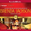 Feeling the Heat (       UNABRIDGED) by Brenda Jackson Narrated by Avery Glymph