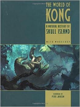 The World of Kong: A Natural History of Skull Island (King