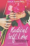 Radical Self-Love: A Guide to Loving Yourself and Living Your Dreams