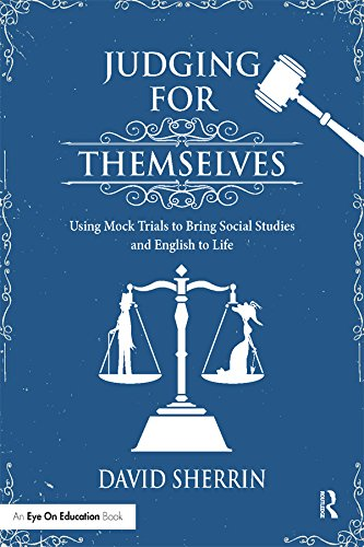 judging-for-themselves-using-mock-trials-to-bring-social-studies-and-english-to-life-eye-on-educatio