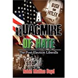 A Quagmire of Hate: The Post-Election Liberals ~ Robin Mullins Boyd