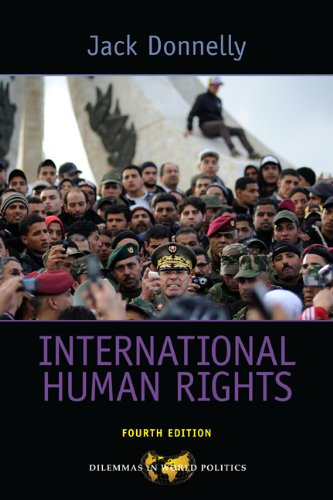International Human Rights (Dilemmas in World Politics), Jack Donnelly