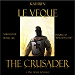 The Crusader: Kingdom Come, Book 1 (       UNABRIDGED) by Kathryn Le Veque Narrated by Brian J. Gill