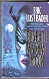 BENEATH AN OPAL MOON (0007697155) by ERIC LUSTBADER