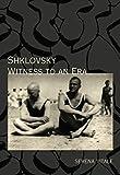 Shklovsky: Witness to an Era
