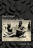 img - for Shklovsky: Witness to an Era (Russian Literature) book / textbook / text book
