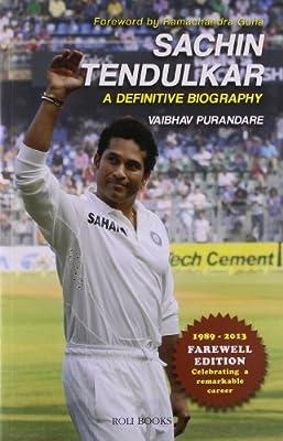Sachin Tendulkar - A Definitive Biography