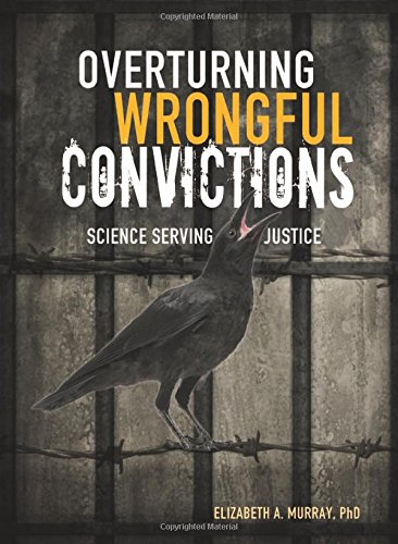 Overturning Wrongful Convictions: Science Serving Justice (Nonfiction - Young Adult) PDF