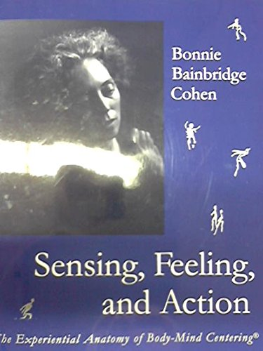 Sensing: The Experiential Anatomy of Body-Mind Centering(r) (Mind Body Centering compare prices)