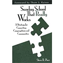 Sunday School That Really Works: A Strategy for Connecting Congregations and Communities (       UNABRIDGED) by Steve Parr Narrated by Tim Lundeen