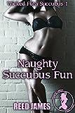 Naughty Succubus Fun (Wicked Futa Succubus 1)(Futa-on-Female, Supernatural, College, Sorority Erotica)