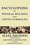 img - for Encyclopedia of Physical Bitcoins and Crypto-Currencies book / textbook / text book