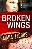 Broken Wings (Blackbird & Confessor #1)