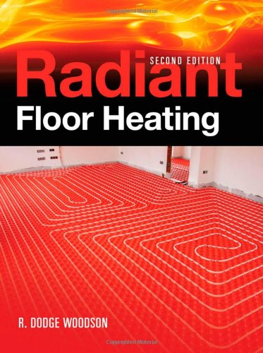 Radiant Floor Heating, Second Edition - McGraw-Hill Professional - 0071599355 - ISBN:0071599355