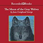 The Moon of the Gray Wolves: The Thirteen Moons Series | Jean Craighead George