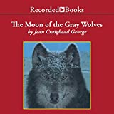 img - for The Moon of the Gray Wolves: The Thirteen Moons Series book / textbook / text book