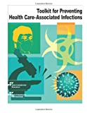 img - for Toolkit for Preventing Health Care Associated Infections book / textbook / text book