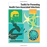 Health care associated infections (HAIs) have been identified as one of the most serious patient safety issues in health care today. The Toolkit for Preventing Health Care Associated Infections was created to help organizations around the world preve...