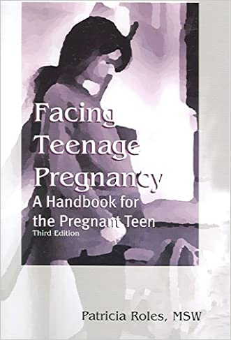 Facing Teenage Pregnancy: A Handbook For The Pregnant Teen written by Patricia Roles