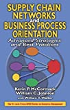 Supply Chain Networks and Business Process Orientation: Advanced Strategies and Best Practices (Resource Management) (1574443275) by Kevin P. McCormack