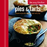 img - for Pies and Tarts: Simple Recipes for Delicious Food Every Day (Easy Kitchen) book / textbook / text book