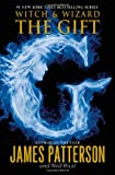 The Gift (Witch & Wizard) (0316038350) by Patterson, James