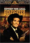 Support Your Local Gunfighter (Widesc...