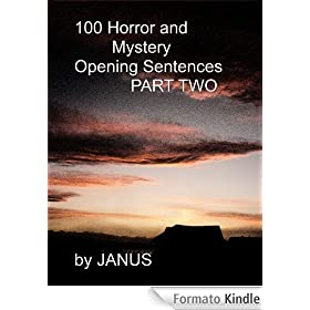100 HORROR AND MYSTERY OPENING SENTENCES PART TWO (Short Story Openings Book 2) (English Edition)