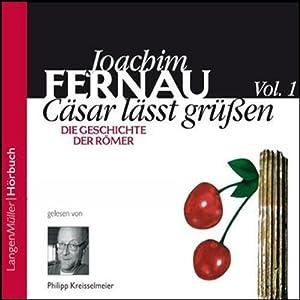 Cäsar lässt grüßen. Die Geschichte der Römer 1 Hörbuch