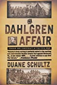 The Dahlgren Affair: Terror and Conspiracy in the Civil War: Duane Schultz: 9780393319866: Amazon.com: Books