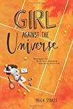 A Review of Girl Against the Universe by Paula Stokes (2016-05-17)bybooksarenottoys