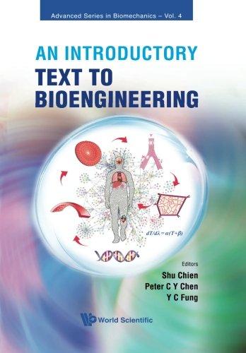 An Introductory Text To Bioengineering (Advanced Series In Biomechanics)