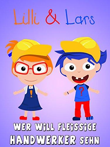 Clip: Lilli und Lars- Wer will fleißige Handwerker sehn