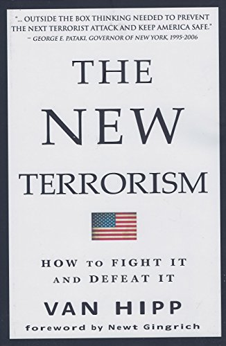 The New Terrorism: How to Fight It and Defeat It