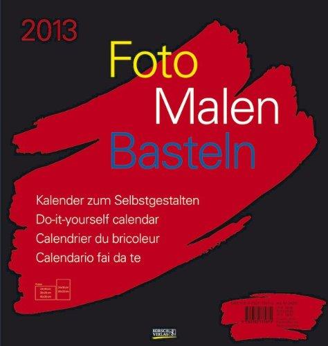 Foto, Malen, Basteln schwarz 2013: Kalender zum Selbstgestalten